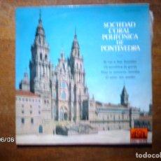 Discos de vinilo: SOCIEDAD CORAL POLIFONICA DE PONTEVEDRA - SI VAS A SAN BENITIÑO + OS ANXELIÑOS DA GRORIA + 2. Lote 114427031