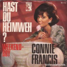 Discos de vinilo: SINGLE-CONNIE FRANCIS HAST DU HEIMWEH/WEEKENDE BOY MGM 61114 CANTA EN ALEMAN GERMANY 196???. Lote 114431575
