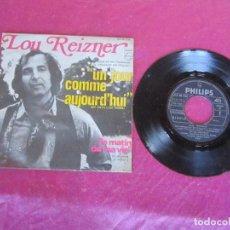 Discos de vinilo: LOU REIZNER - UN JOUR COMME AUJORD'HUI / LE MATIN DE MA VIE - SINGLE 1970. Lote 114445879