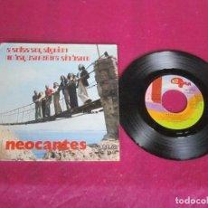 Discos de vinilo: NEOCANTES A SOLAS SOY ALGUIEN/NO HAY CARRETERA SIN BARRO 7 SINGLE 1973 GMA SINGLE VINILO. Lote 114452291