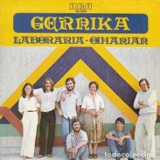 Discos de vinilo: GERNIKA - LABORARIA / OIHANIAN - SINGLE DE VINILO. Lote 114477219