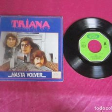 Discos de vinilo: TRIANA - HASTA VOLVER 1979 SINGLE VINILO. Lote 114513047