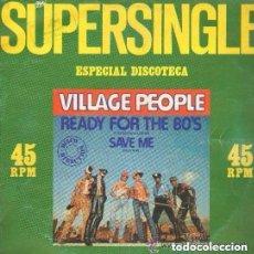 Discos de vinilo: VILLAGE PEOPLE – READY FOR THE 80'S / SAVE ME - MAXI-SINGLE PROMO 1979. Lote 114535607