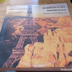 Discos de vinilo: FERDE GROFE. GRAND CANYON SUITE. GEORGE GERSHWIN. AN AMERICAN IN PARIS.. Lote 114549627