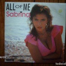 Discos de vinilo: SABRINA - ALL OF ME + ALL OF ME (INSTRUMENTAL) . Lote 114605467