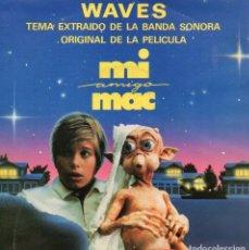 Discos de vinilo: MI AMIGO MAC - BANDA SONORA ORIGINAL DE LA PELÍCULA, SG, WAVES + 1, AÑO 1988. Lote 114608947