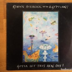 Discos de vinilo: ROBYN HITCHCOCK AND THE EGYPTIANS: GOTTA LET THIS HEN OUT!. Lote 114669731