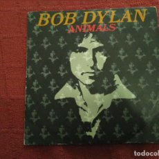 Discos de vinilo: SINGLE BOB DYLAN ANIMALS. Lote 114678887