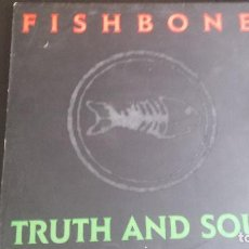 Discos de vinilo: LP FISHBONE: TRUTH AND SOUL (EDIC. HOLLAND 1988). Lote 114684431