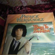 Discos de vinilo: PATRICK HERNANDEZ BORN TO BE ALIVE MAXI. Lote 114725471