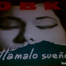 Discos de vinilo: OBK . LLAMALO SUEÑO LP. Lote 114737011