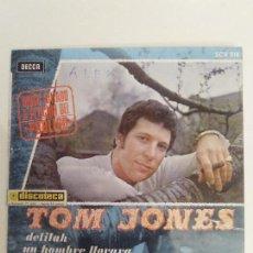 Discos de vinilo: TOM JONES DELILAH / I'M COMING HOME / UN HOMBRE LLORARA / NUNCA VOLVERE ( 1968 DECCA SP) BUEN ESTADO. Lote 114738523