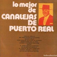 Discos de vinilo: LO MEJOR DE CANALEJAS DE PUERTO REAL/ ORILLO, ORILLO/.../....LP OLYMPO RF-4974 . Lote 114771023
