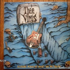 Discos de vinilo: THEE VIRUS - ALCOHOL MADE US WHAT WE´RE TODAY - VINILO ROJO. Lote 114788743