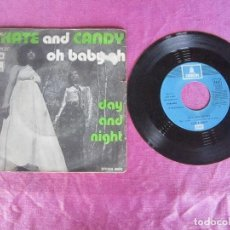 Discos de vinilo: KATE & CANDY / OH BABY OH / DAY AND NIGHT SINGLE VINILO . Lote 114791535