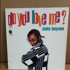 Discos de vinilo: DUKE BAYSEE / DO YOU LOVE ME ? MX-SG / BLANCO Y NEGRO / MBC. ***/***. Lote 114809295