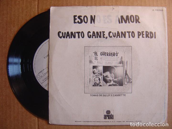 Discos de vinilo: PABLO MILANES - Eso no es amor + cuanto gane, cuanto perdi - SINGLE ESPAÑOL 1984 - ARIOLA - Foto 2 - 114811367
