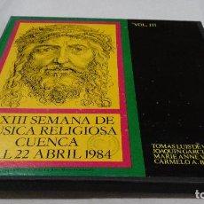 Discos de vinilo: XXIII SEMANA DE MÚSICA RELIGIOSA CUENCA 16 DE ABRIL AL 22 ABRIL 1984. VOL III- FOLLETO 2 LPS. Lote 114829899