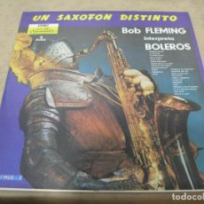 Discos de vinilo: DISCO BOB FLEMING UN SAXOFÓN DISTINTO BOLEROS SONOLUX COLOMBIA. Lote 114840683