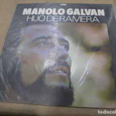 Discos de vinilo: DISCO MANOLO GALVAN HIJO DE RAMERA ARIOLA CODISCOS COLOMBIA. Lote 114841119