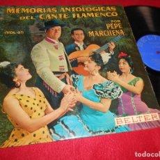 Discos de vinilo: PEPE MARCHENA MEMORIAS ANTOLOGICAS DEL CANTE FLAMENCO LP 1963 BELTER EDICION ESPAÑOLA SPAIN. Lote 114899547
