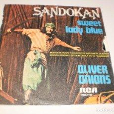 Discos de vinilo: SINGLE OLIVER ONIONS. SANDOKAN. SWEET LADY BLUE. RCA 1976 SPAIN. (PROBADO Y BIEN). Lote 114904451