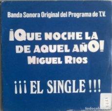 Discos de vinilo: MIGUEL RÍOS. QUE NOCHE LA DE AQUEL AÑO/ ESTREMECETE (BSO). POLYDOR, SPAIN 1987 SINGLE . Lote 114930743