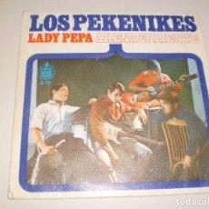 Discos de vinilo: SINGLE LOS PEKENIKES. LADY PEPA. ARENA CALIENTE. HISPAVOX 1966 SPAIN (DISCO PROBADO Y BIEN). Lote 114942843