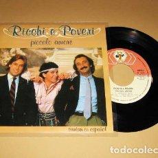 Discos de vinilo: RICCHI E POVERI - PICCOLO AMORE - SINGLE - 1983. Lote 114947135