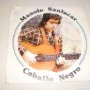Discos de vinilo: SINGLE MANOLO SANLÚCAR. CABALLO NEGRO. LOS FANTASMAS DE LA GUERRA. CBS 1975 SPAIN. . Lote 114959811