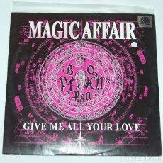 Discos de vinilo: MAGIC AFFAIR ?– GIVE ME ALL YOUR LOVE (REMIX) - EMI ELECTROLA 1994. Lote 114984599