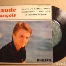 Discos de vinilo: CLAUDE FRANCOIS - QUAND UN BATEAU PASSE + SILHOUETTES... - EP FRANCES - PHILIPS. Lote 114990891