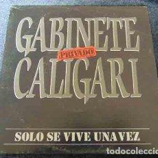Disques de vinyle: GABINETE CALIGARI - SOLO SE VIVE UNA VEZ - SINGLE PROMO. Lote 115002939