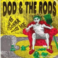 Discos de vinilo: DOD & THE RODS - YOU'RE GONNA MISS ME - SINGLE PUNK DE VINILO. Lote 115021575