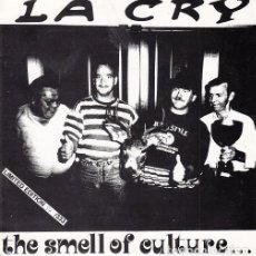 Discos de vinilo: LA CRY - THE SMELL OF CULTURE - SINGLE PUNK DE VINILO. Lote 115022283