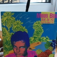 Discos de vinilo: MIGUEL BOSE, CBS 1.982 PROMO QUE SE YO/TUTTI FRUTTI(CANTADO EN PORTUGUES)MUY RARO,EX.. Lote 115055823