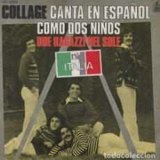 Discos de vinilo: COLLAGE - COMO DOS NIÑOS - SINGLE DE VINILO CANTADO EN ESPAÑOL. Lote 115065015