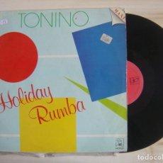 Discos de vinilo: TONINO - HOLIDAY RUMBA - OVI, OVA - MAXISINGLE 45 -1987 - HORUS. Lote 115068567