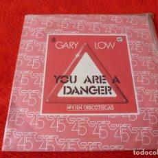 Discos de vinilo: (XM)DISCO-YOU ARE A DANGER(GARY LOW). MAXI SINGLE 1982. Lote 115071979