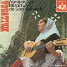Discos de vinilo: MALLORCA. AGRUPACIÓN REVETLA DE SON SERVERA. DISCO 45 R.P.M. EDITADO POR FONOGRAMA. 1967. Lote 115075403