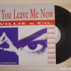Discos de vinilo: WILLIE & CO - IF YOU LEAVE ME NOW - MAXISINGLE 45 ESPAÑOL 1992 - MAX. Lote 115095915