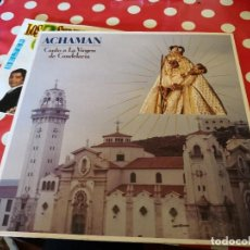 Discos de vinilo: FOLK CANARIO. LONG PLAY DE ACHAMAN.*** CANTO A LA VIRGEN DE CANDELARIA ***. Lote 115103531