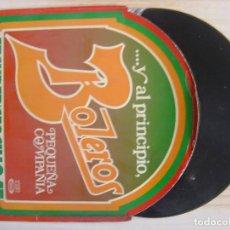 Discos de vinilo: PEQUEÑA COMPAÑIA...Y AL PRINCIPIO, BOLEROS - MAXISINGLE 1978 - MOVIEPLAY. Lote 115114019
