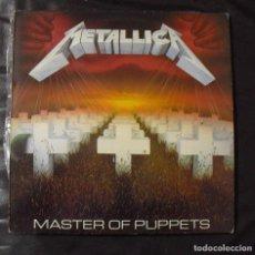 Discos de vinilo: METALLICA: MASTER OF PUPPETS-EDICION ORIG ESPAÑOLA CON ENCARTE- CASI EXCELENTE. Lote 115128179
