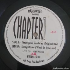 Discos de vinilo: CHAPTER1 – THROW YOUR HANDS UP / STRAIGHT LINE. Lote 115129751