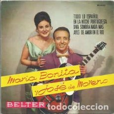 Discos de vinilo: MARÍA BONITA Y JOSÉ DE MORENO - EN LA NOCHE PORTUGUESA / TODO LO ESPAÑOL - BELTER (1961) EP VINILO. Lote 115131555