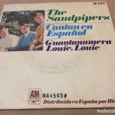 Discos de vinilo: THE SANDPIPERS. CANTAN EN ESPAÑOL. GUANTANAMERA / LOUIE, LOUIE. 1966.. Lote 115141211