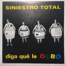 Discos de vinilo: SINIESTRO TOTAL  DIGA QUE LE DEBO DRO  1D-261 SINGLE PROMO SIN REPRODUCIR. Lote 115171875