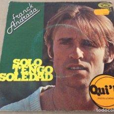 Discos de vinilo: FRANCK ANDRADA. SOLO TENGO SOLEDAD. LA VIDA ROSA. 1978.. Lote 115172231