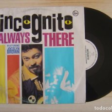Discos de vinilo: INCOGNITO FEATURING JOCELYN BROWN - ALWAYS THERE - MAXISINGLE 45 INGLES 1991 - TALKINLOUD. Lote 115178555